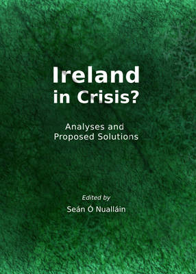 Ireland in Crisis?: Analyses and Proposed Solutions