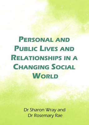 Personal and Public Lives and Relationships in a Changing Social World