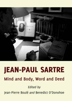 Jean-Paul Sartre: Mind and Body, Word and Deed