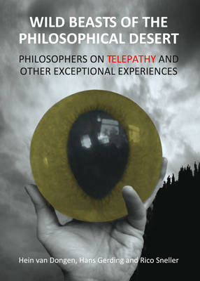 Wild Beasts of the Philosophical Desert: Philosophers on Telepathy and Other Exceptional Experiences