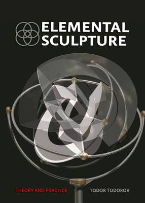 Elemental Sculpture: Theory and Practice