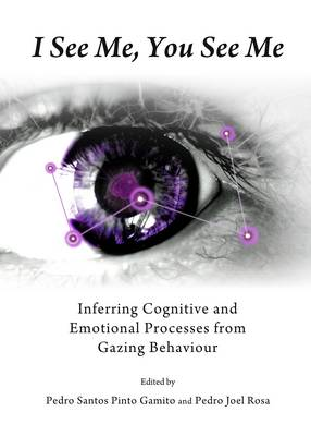 I See Me, You See Me: Inferring Cognitive and Emotional Processes from Gazing Behaviour