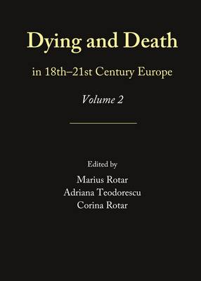 Dying and Death in 18th -21st Century Europe: Volume 2