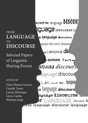 From Language to Discourse: Selected Papers of VII Linguistic Sharing Forum