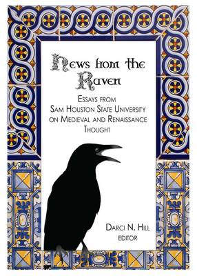 News from the Raven: Essays from Sam Houston State University on Medieval and Renaissance Thought