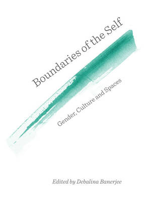 Boundaries of the Self: Gender, Culture and Spaces