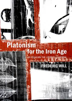 Platonism for the Iron Age: An Essay on the Literary Universal