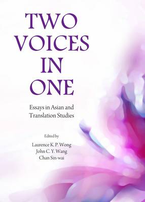 Two Voices in One: Essays in Asian and Translation Studies