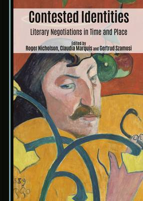 Contested Identities: Literary Negotiations in Time and Place