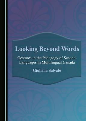 Looking Beyond Words: Gestures in the Pedagogy of Second Languages in Multilingual Canada