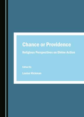 Chance or Providence: Religious Perspectives on Divine Action