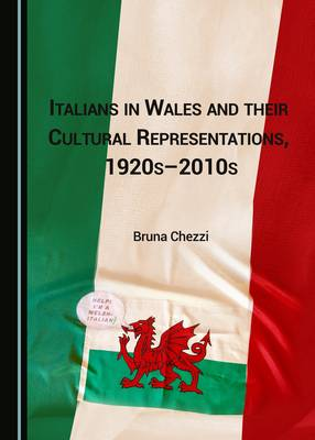 Italians in Wales and their Cultural Representations, 1920s-2010s