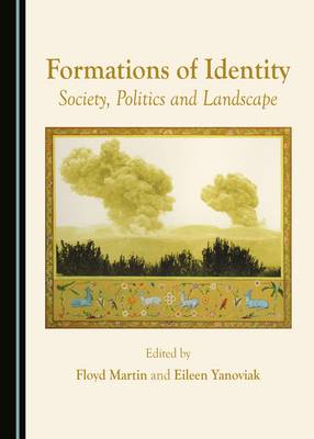 Formations of Identity: Society, Politics and Landscape
