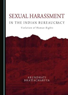 Sexual Harassment in the Indian Bureaucracy: Violation of Human Rights
