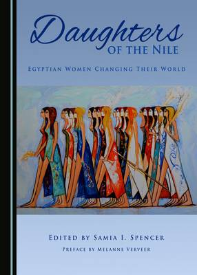 Daughters of the Nile: Egyptian Women Changing Their World