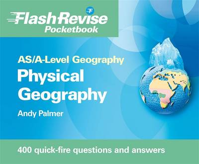 AS/A-level Geography: Physical Flash Revise Pocketbook