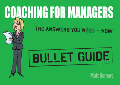 Coaching for Managers: Bullet Guide