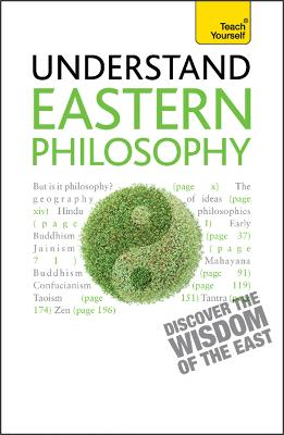 Eastern Philosophy: Teach Yourself: A guide to the wisdom and traditions of thought of India and the Far East