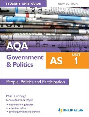 AQA AS Government & Politics Student Unit Guide New Edition: Unit 1 People, Politics and Participation