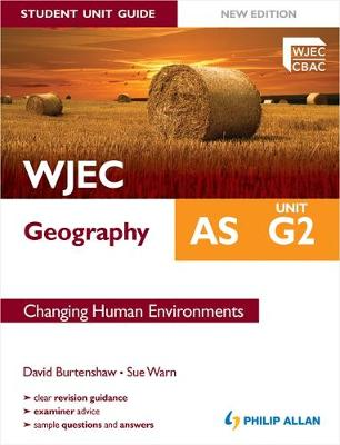 WJEC AS Geography Student Unit Guide: Unit G2 Changing Human Environments
