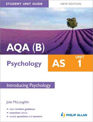 AQA(B) AS Psychology Student Unit Guide New Edition: Unit 1 Introducing Psychology