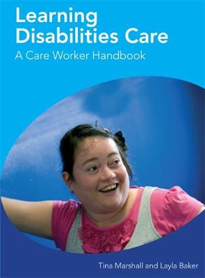 Learning Disabilities Care  A Care Worker Handbook