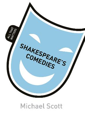 Shakespeare's Comedies: All That Matters