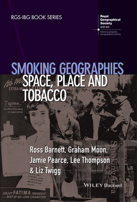 Smoking Geographies: Space, Place and Tobacco