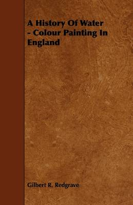 A History Of Water - Colour Painting In England