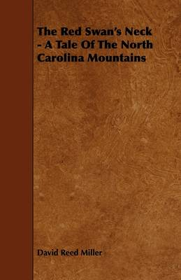 The Red Swan's Neck - A Tale Of The North Carolina Mountains