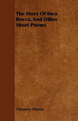 The Story Of Inca Rocca, And Other Short Poems