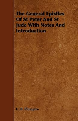 The General Epistles Of St Peter And St Jude With Notes And Introduction