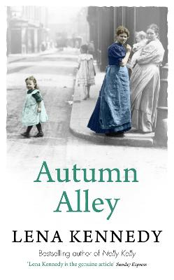 Autumn Alley: Enter a world of gas lights and horse-drawn buses, gin-soaked night clubs and fluttering lace curtains . . .