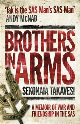 Brothers In Arms: A Memoir of War and Friendship in the SAS