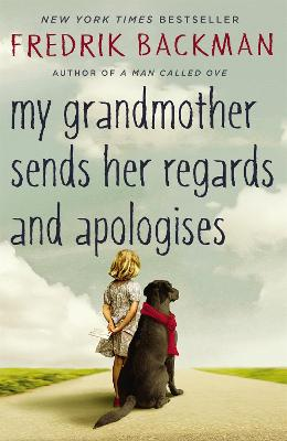 My Grandmother Sends Her Regards and Apologises