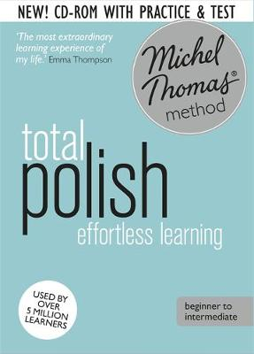 Polish with Michel Thomas Method - Total Polish (8 CDs + review CD-ROM + 2 CDs vocabulary course)