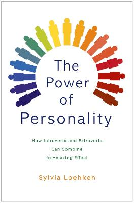 The Power of Personality: How Introverts and Extroverts Can Combine to Amazing Effect