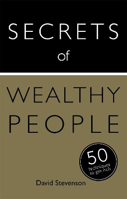 Secrets of Wealthy People: 50 Techniques to Get Rich