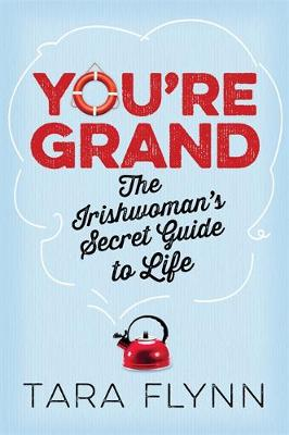 You're Grand: The Irish Woman's Secret Guide to Life