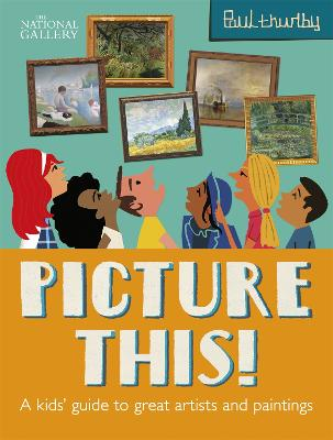Picture This!: A Kids' Guide to the National Gallery