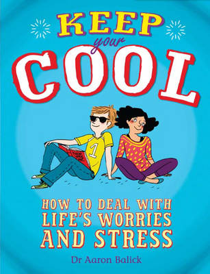 Keep Your Cool: How to Deal with Life's Worries and Stress