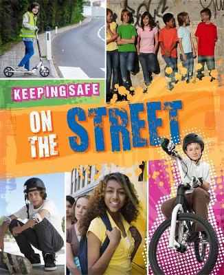 Keeping Safe: On the Street