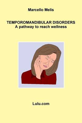 Temporomandibular disorders - a pathway to reach wellness