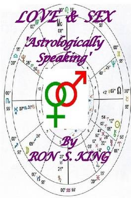Love and Sex, Astrologically Speaking.