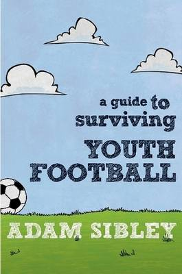 A Guide to Surviving Youth Football