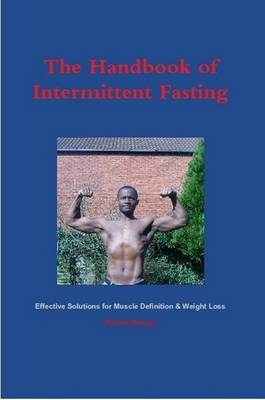 The Handbook of Intermittent Fasting - Effective Solutions for Weight Loss & Muscle Definition