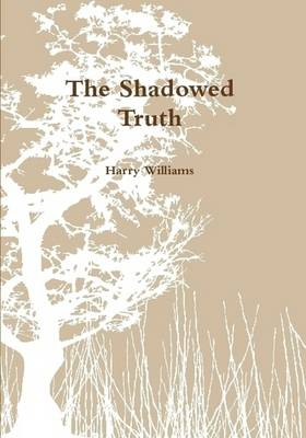 The Shadowed Truth