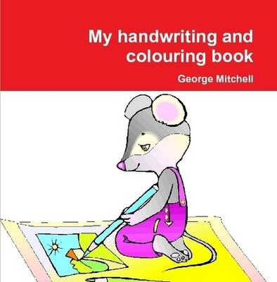 My Handwriting and Colouring Book