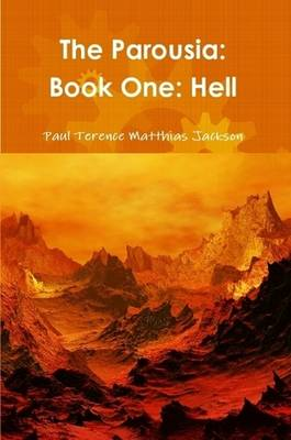 The Parousia: Book One: Hell