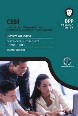 CISI Certificate in Corporate Finance Unit 1 Review Exercises Syllabus Version 8: Review Exercise (U1)